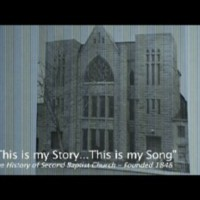 This is My Story This is My Song: The History of Second Baptist Church - Founded 1848